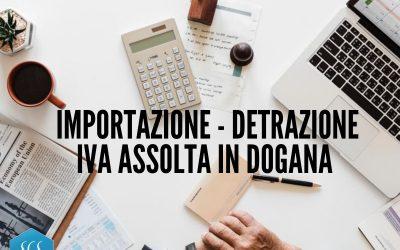IMPORTAZIONE – DETRAZIONE IVA ASSOLTA IN DOGANA